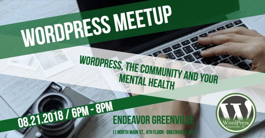 The Greenville meetup will feature a talk called: WordPress, the Community and Your Mental Health