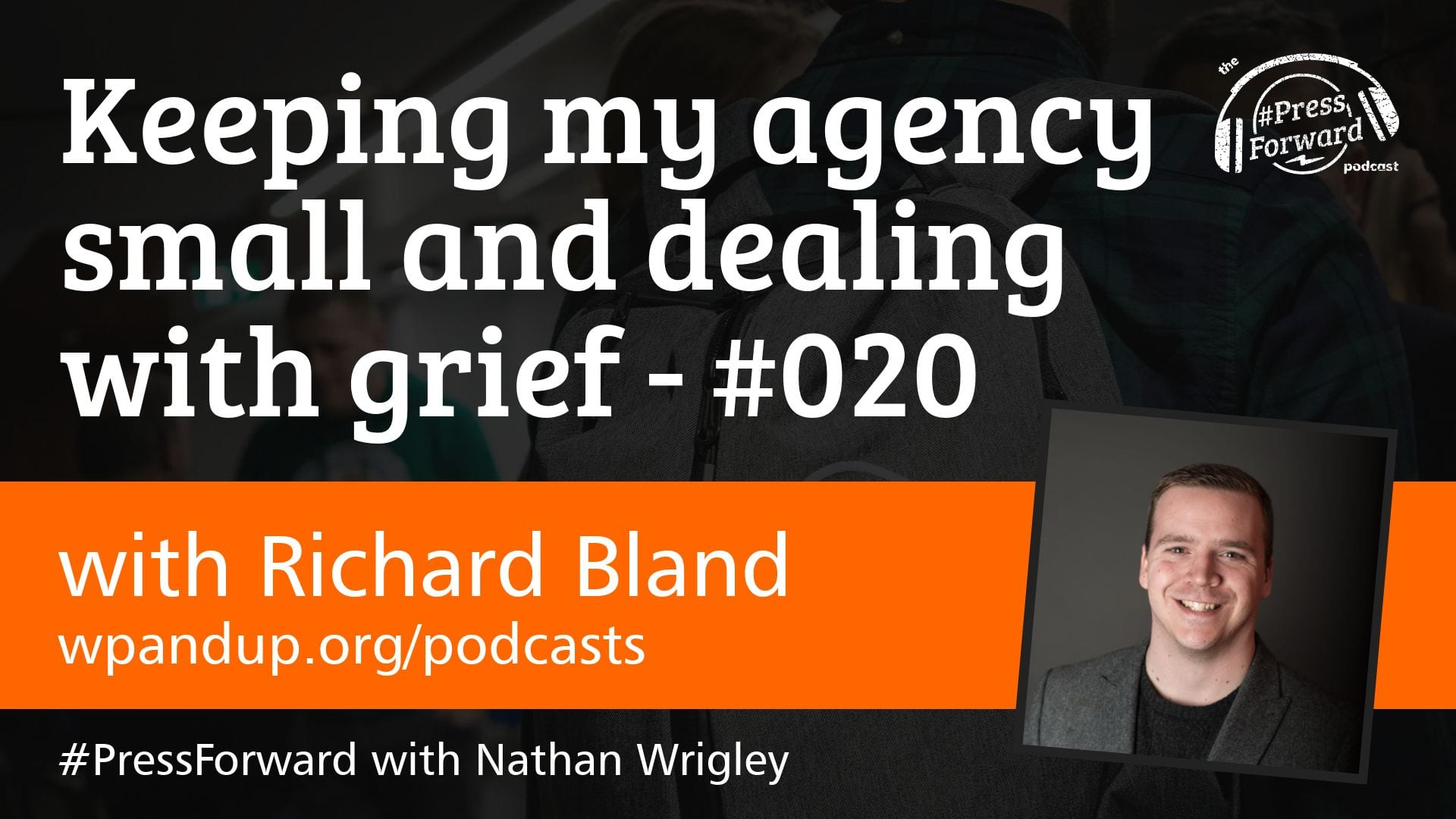 Keeping my agency small and dealing with grief - #020