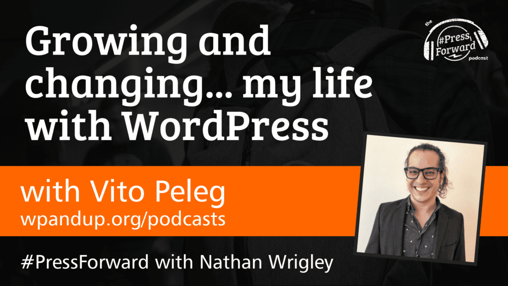 Growing and changing... my life with WordPress - #030