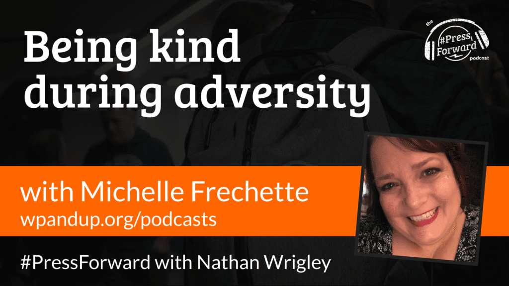 Being kind during adversity - #036